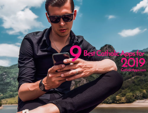 9 Best Catholic Apps for 2019