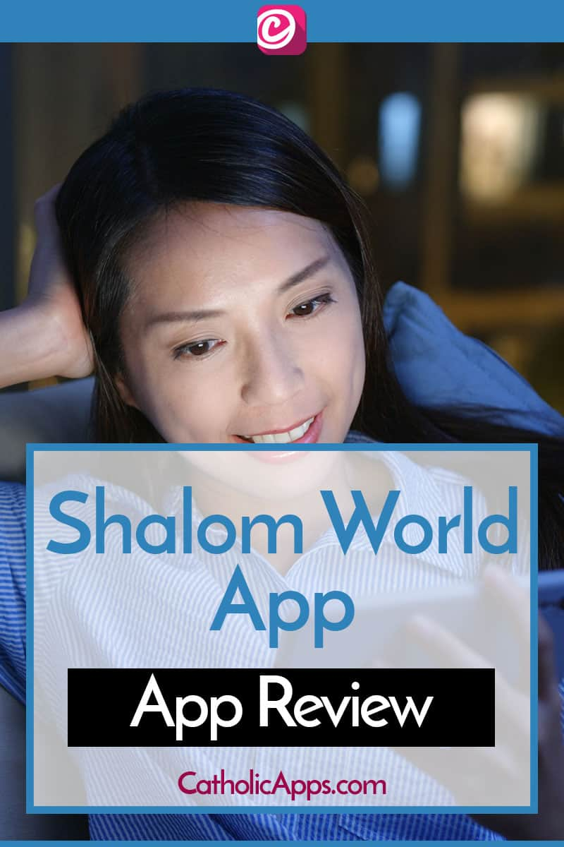 Shalom World App Review by CatholicApps.com